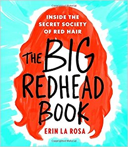The big-redhead-book-inside-the-secret-society-of-red-hair-erin-la-rosa